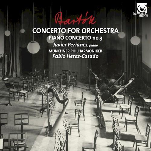 Concerto for Orchestra / Piano Concerto no. 3