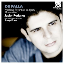 Noches en los Jardines de España by De Falla ;   Javier Perianes ,   BBC Symphony Orchestra ,   Josep Pons
