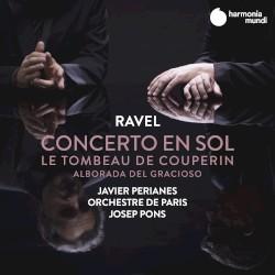 Concerto en sol / Le Tombeau de Couperin / Alborada del gracioso by Ravel ;   Javier Perianes ,   Orchestre de Paris ,   Josep Pons