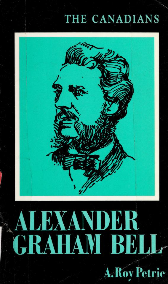 Alexander Graham Bell by A. Roy Petrie
