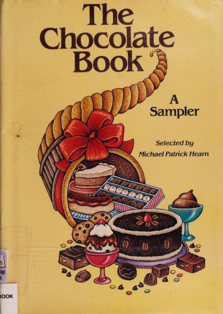 The Chocolate book by selected by Michael Patrick Hearn ; illustrations by Anthony Chen ... [et al.] ; art direction by Carlo DeLucia.