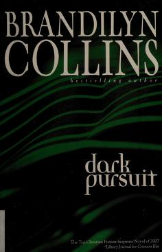 Cover of: Dark pursuit | Brandilyn Collins