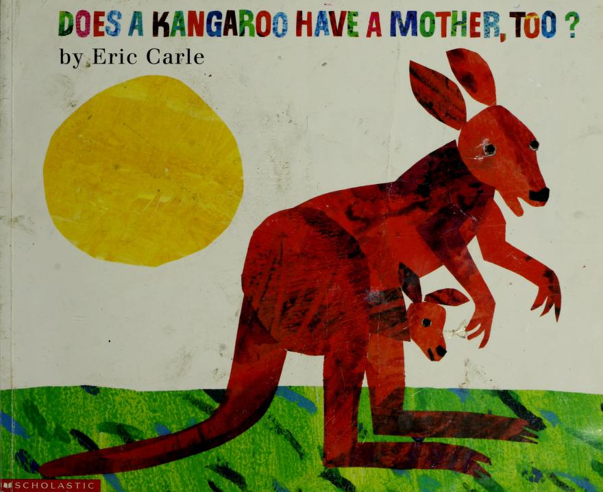 Does A Kangaroo Have A Mother, Too? by
