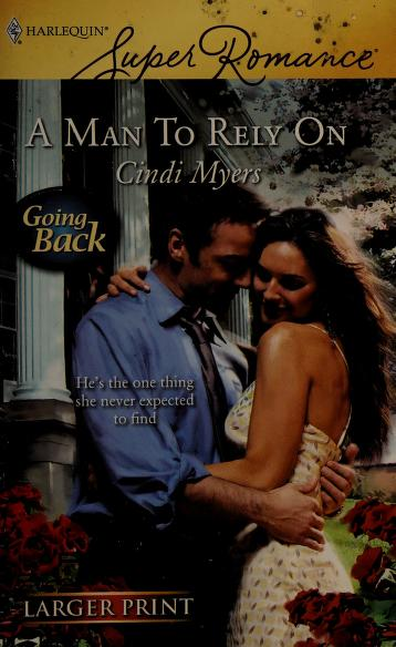 Cover of: A man to rely on | Cindi Myers