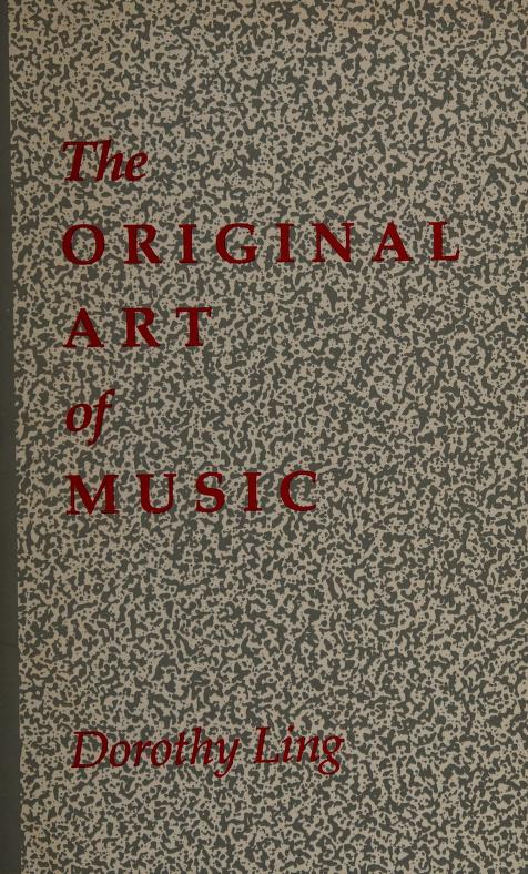 The original art of music by Dorothy Ling