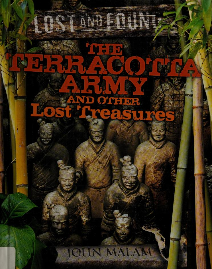 Terracotta Army and other lost treasures by John Malam